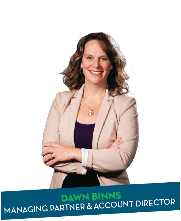 Dawn Binns - Managing Partner and Account Director with Insight Brand & Marketing Studio